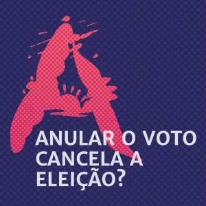 Anular o voto cancela a eleição?